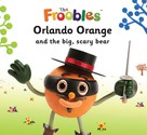 Ella Davies: Orlando Orange and the big, scary bear