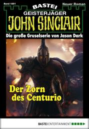 John Sinclair - Folge 1891 - Der Zorn des Centurio