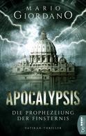 Mario Giordano: Apocalypsis - Die Prophezeiung der Finsternis ★★★★