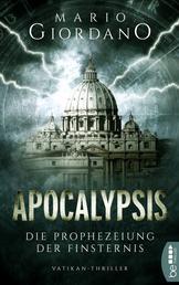 Apocalypsis - Die Prophezeiung der Finsternis - Vatikan-Thriller