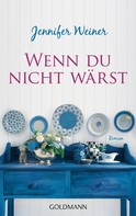 Jennifer Weiner: Wenn du nicht wärst ★★★★