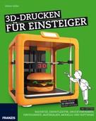 Heiner Stiller: 3D-Drucken für Einsteiger ★★