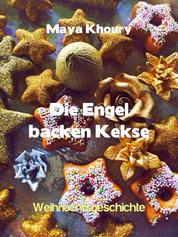 Die Engel backen Kekse - Weihnachtsgeschichte