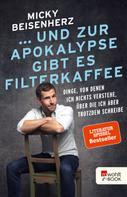 Micky Beisenherz: ... und zur Apokalypse gibt es Filterkaffee ★★★