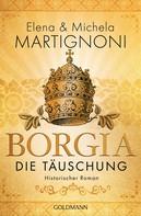 Elena Martignoni: Borgia - Die Täuschung ★★★★
