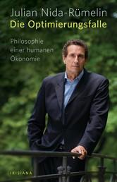 Die Optimierungsfalle - Philosophie einer humanen Ökonomie