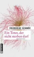 Friederike Schmöe: Ein Toter, der nicht sterben darf ★★★★