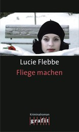Fliege machen - Lila Zieglers dritter Fall