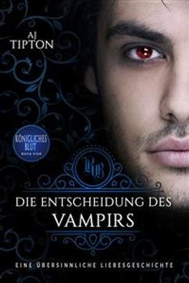 Die Entscheidung des Vampirs: Eine übersinnliche Liebesgeschichte
