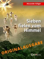 Sieben fielen vom Himmel – Originalausgabe - Wissenschaftlich-phantastischer Roman