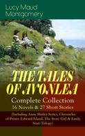 Lucy Maud Montgomery: THE TALES OF AVONLEA - Complete Collection: 16 Novels & 27 Short Stories
