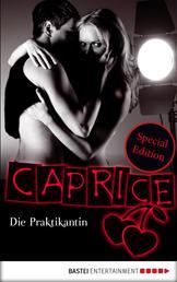 Caprice Special Edition - Die Praktikantin