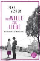 Elke Vesper: Der Wille zur Liebe ★★★★★