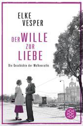 Der Wille zur Liebe - Roman
