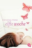 Christine Fehér: Elfte Woche ★★★★