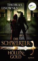 Thomas Lisowsky: DIE SCHWERTER - Band 1: Höllengold ★★★★