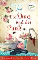 Simone Jöst: Die Oma und der Punk: Die komplette Serie in einem eBook ★★★★★