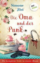 Die Oma und der Punk: Die komplette Serie in einem eBook