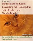 Robert Kopf: Depressionen bei Katzen Behandlung mit Homöopathie, Schüsslersalzen und Naturheilkunde ★