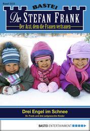 Dr. Stefan Frank - Folge 2223 - Drei Engel im Schnee
