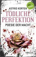 Astrid Korten: Tödliche Perfektion ★★★