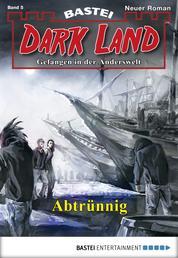 Dark Land - Folge 005 - Abtrünnig