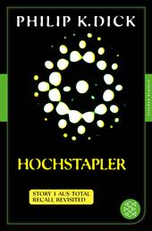 Hochstapler - Story 3 aus: Total Recall Revisited. Die besten Stories