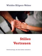 Wiebke Hilgers-Weber: Stilles Vertrauen