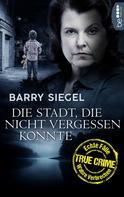 Barry Siegel: Die Stadt, die nicht vergessen konnte ★★★★