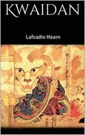 Lafcadio Hearn: Kwaidan