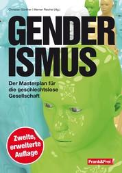 Genderismus - Der Masterplan für die geschlechtslose Gesellschaft