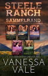Steele Ranch Sammelband: Bücher 1 - 5