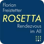 Rosetta - Rendezvous im All