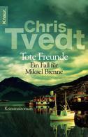 Chris Tvedt: Tote Freunde ★★★★