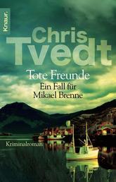 Tote Freunde - Ein Fall für Mikael Brenne