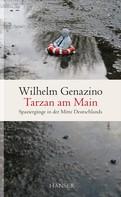 Wilhelm Genazino: Tarzan am Main ★★★★★