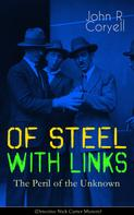 John R. Coryell: WITH LINKS OF STEEL - The Peril of the Unknown (Detective Nick Carter Mystery)