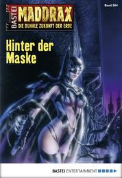Maddrax - Folge 364 - Hinter der Maske