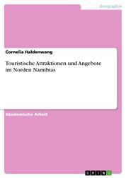 Touristische Attraktionen und Angebote im Norden Namibias