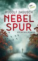 Rudolf Jagusch: Nebelspur ★★★★