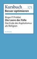 Birger P. Priddat: Die Leere der Fülle