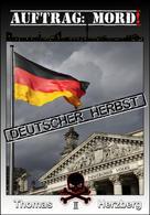 Thomas Herzberg: Auftrag: Mord ! - Deutscher Herbst ★★★★