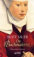 Beate Sauer: Die Buchmalerin ★★★★