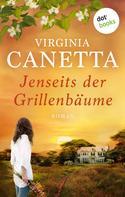 Virginia Canetta: Jenseits der Grillenbäume ★★★★