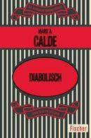 Mark A. Calde: Diabolisch