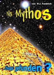 Cheops gefunden ? - Nix Mythos... alles ging mit rechten Dingen zu !