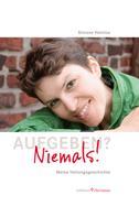 Simone Heintze: Aufgeben? Niemals! ★★★★★