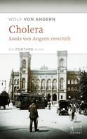 Wolf von Angern: Cholera