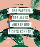 Prem Rawat: Der Papagei, der alles wusste und nichts konnte ★★★★