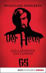 Der Hexer 65 - Das Labyrinth von London - Teil 1. Roman